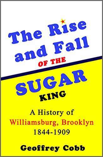 Book Cover - The Rise and Fall of the Sugar King by Geoffrey Cobb
